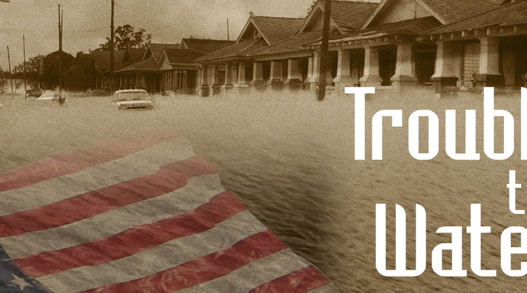 """Hurricane Katrina 10th Anniversary – """"Trouble the Water"""" Free Movie Showing"""